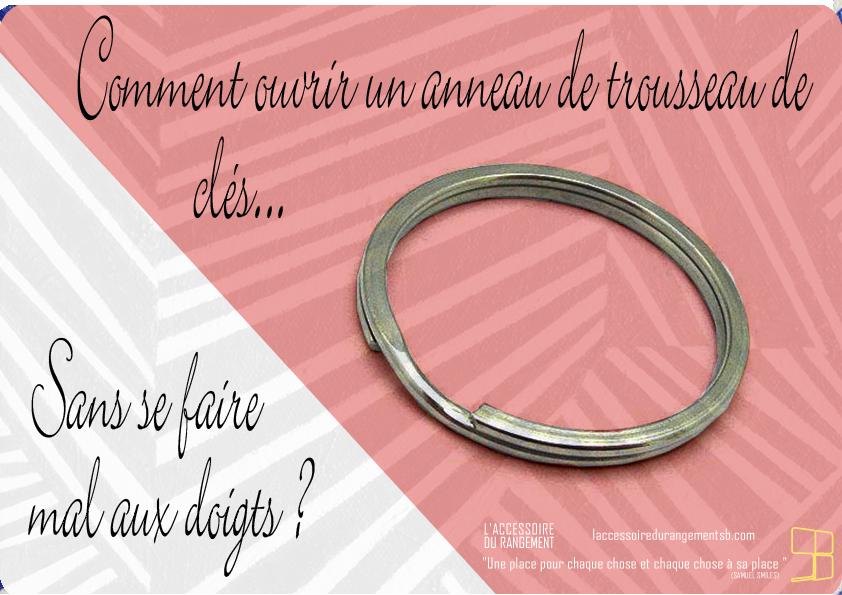 ASTUCES_comment ouvrir anneau cles