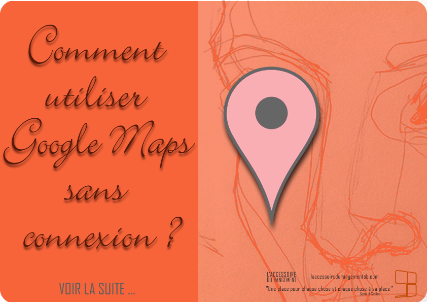 comment utiliser google maps sans connection