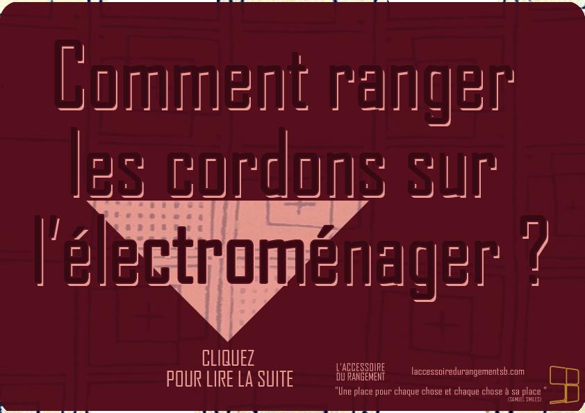 ASTUCES_rangement cordon électrique électroménager_2